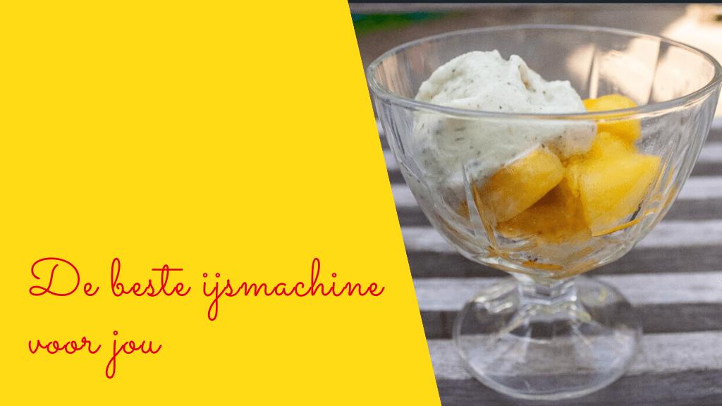 Foto van ijs met mango naast de woorden de beste ijsmachine voor jou